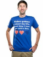 Video Games Ruined My Life... Two Extra Lives. T-Shirt