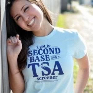I Got to Second Base With A TSA Screener T-Shirt