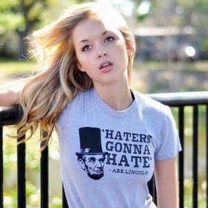 Haters Gonna Hate, Abe Lincoln T-Shirt
