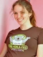 You're Pre-Koala-Fied For A Hug T-Shirt