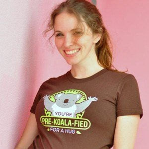 You're Pre-Koala-Fied For A Hug T-Shirt