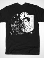 About to Enter the Danger Zone T-Shirt