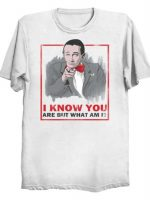 I KNOW YOU ARE T-Shirt