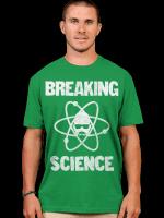 Breaking Science T-Shirt