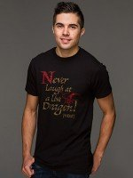 The Hobbit Never Laugh At A Dragon T-Shirt