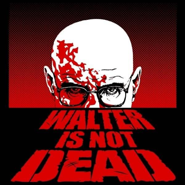Walter Is Not Dead