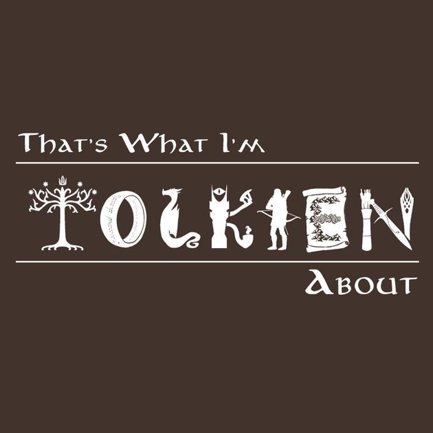 What I'm Tolkien About!