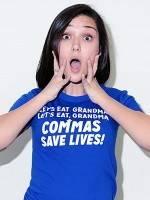 Commas Save Lives! T-Shirt