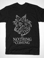 THE NOTHING IS COMING T-Shirt
