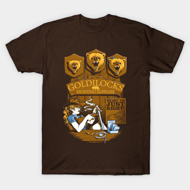 Goldilocks' Hunting Supplies T-Shirt