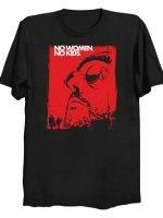 NO WOMEN, NO KIDS. T-Shirt