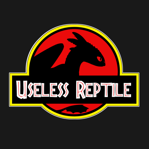 TOOTHLESS - USELESS REPTILE