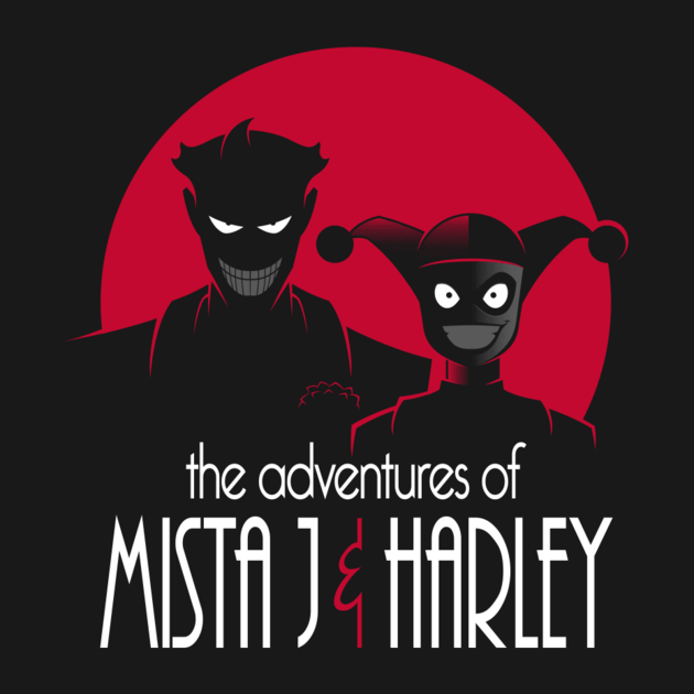MISTA J AND HARLEY