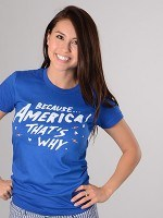 Because America! That's Why T-Shirt