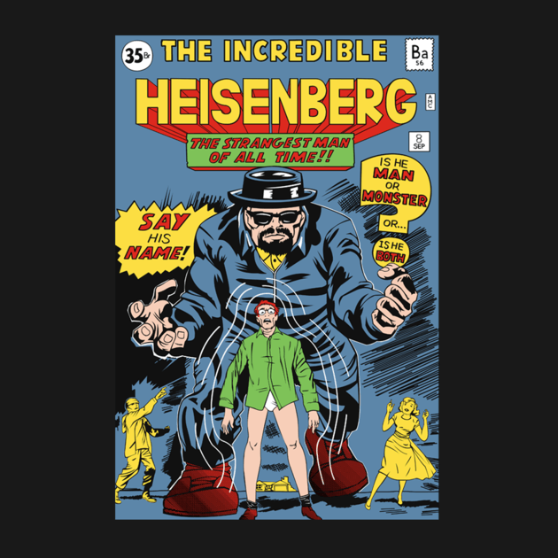 THE INCREDIBLE HEISENBERG