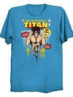 THE INCREDIBLE TITAN T-Shirt