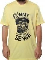 Dummy You Make Sense Fred Sanford T-Shirt