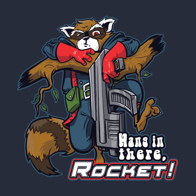 HANG IN THERE, ROCKET