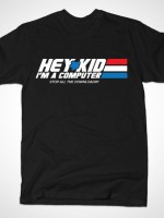 HEY KID I'M A COMPUTER T-Shirt