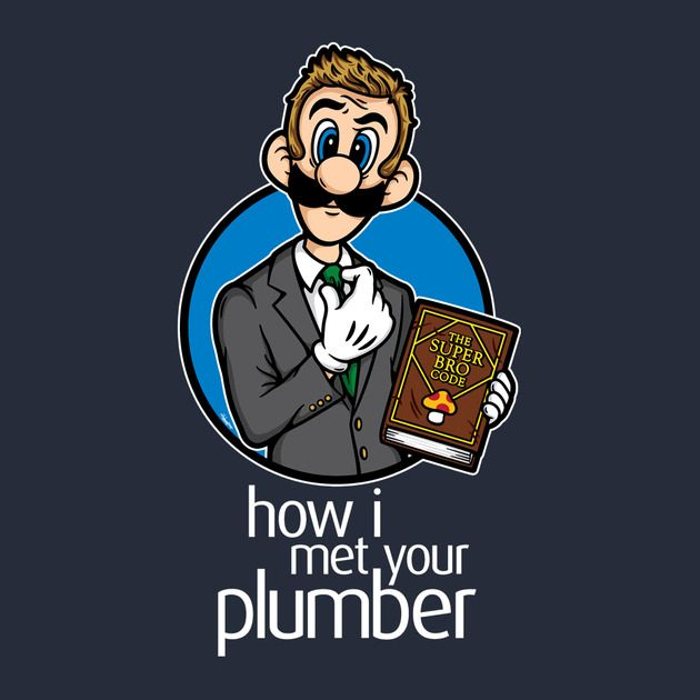 HOW I MET YOUR PLUMBER