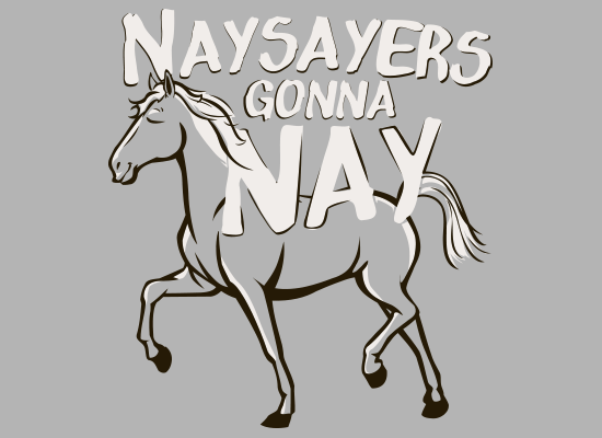 Nay Sayers Gonna Nay
