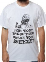 Where You Sneeze Sanford and Son T-Shirt