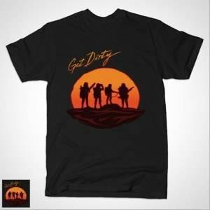 GET DIRTY T-Shirt