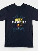I GEEK TOO T-Shirt