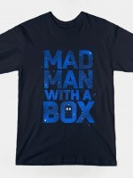 MAD MAN WITH A BOX T-Shirt