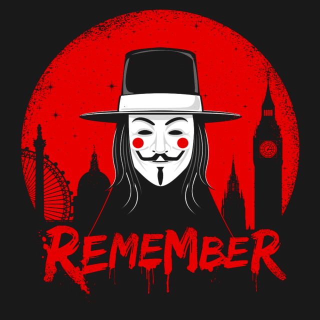 REMEMBER THE 5TH OF NOVEMBER