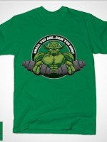 SMALL YOU ARE...GAIN YOU MUST T-Shirt