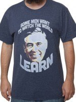 Watch The World Learn Mr Rogers T-Shirt
