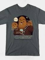 Chews T-Shirt