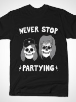 NEVER STOP PARTYING T-Shirt