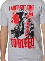 I Aint Got Time To Bleed Predator T-Shirt