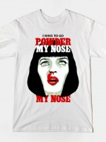 POWDER MY NOSE T-Shirt