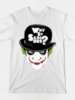 WHY SO SERIOUS GRAFFITI EDIT T-Shirt