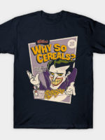 Why So Cereal's T-Shirt