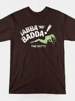 JABBA NO BADDA T-Shirt