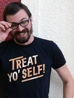 Treat Yo' Self! T-Shirt