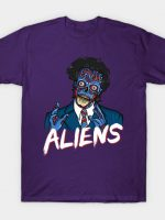 Because Aliens! T-Shirt