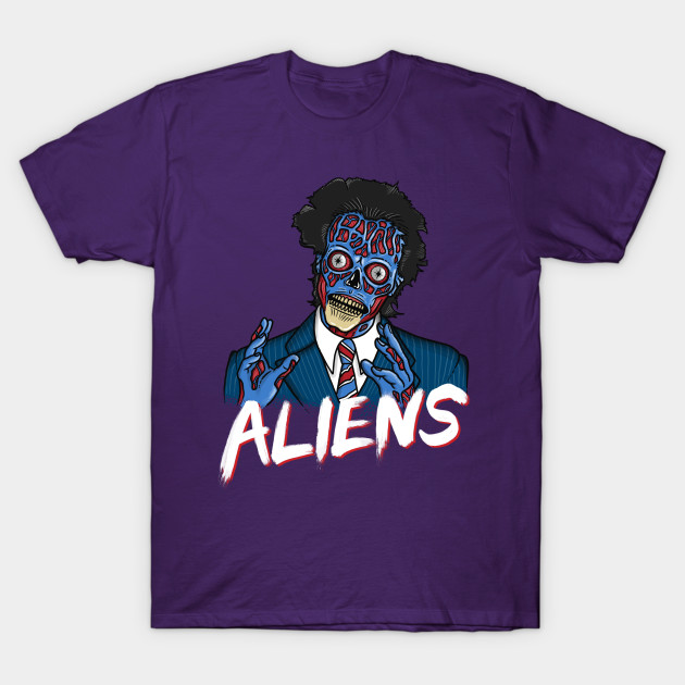 BECAUSE ALIENS They Live T-Shirt