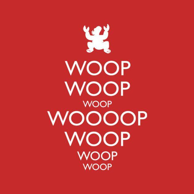 WOOP WOOP WOOP
