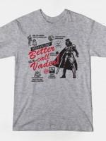 BETTER CALL VADER T-Shirt