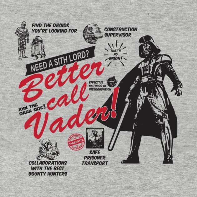 BETTER CALL VADER