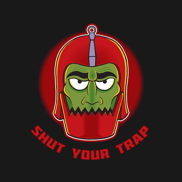 SHUT YOUR TRAP