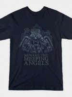 BEWARE OF THE MEEPING ANGELS T-Shirt