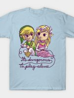 IT'S DANGEROUS TO PLAY ALONE T-Shirt