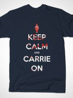 KEEP CALM AND CARRIE ON T-Shirt