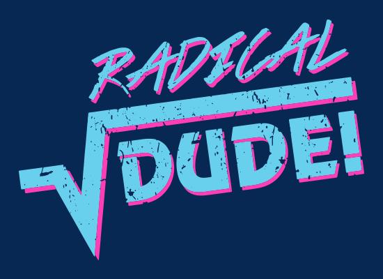 Radical Dude!